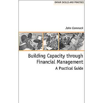 Building Capacity Through Financial Management - A Practical Guide by