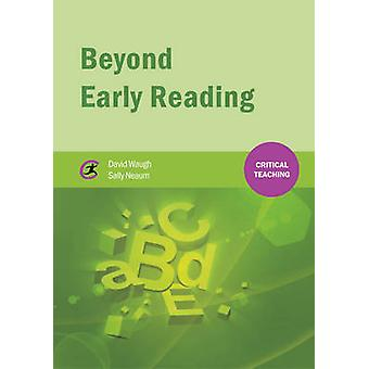 Beyond Early Reading by David Waugh - Sally Neaum - 9781909330412 Book