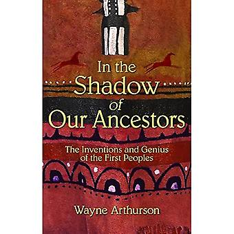In Shadow of Our Ancestors: The Inventions and Genius of the First Peoples