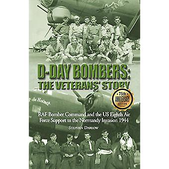 D-Day Bombers - The Veterans' Story - RAF Bomber Command and the US Eig