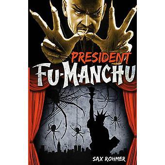 FuManchu  President FuManchu by Sax Rohmer