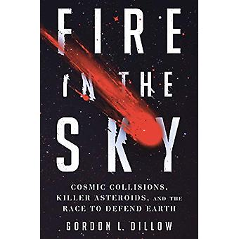 Fire in the Sky - Cosmic Collisions - Killer Asteroids - and the Race