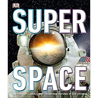 SuperSpace - The furthest - largest - most incredible features of our