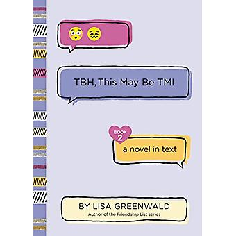 TBH #2 - TBH - This May Be TMI by Lisa Greenwald - 9780062689948 Book