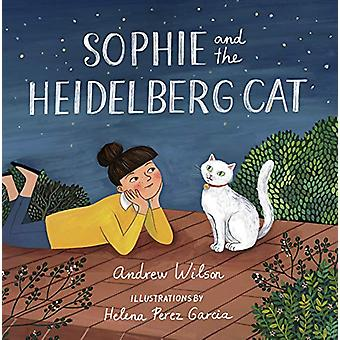 Sophie and the Heidelberg Cat by Andrew Wilson - 9781433564185 Book