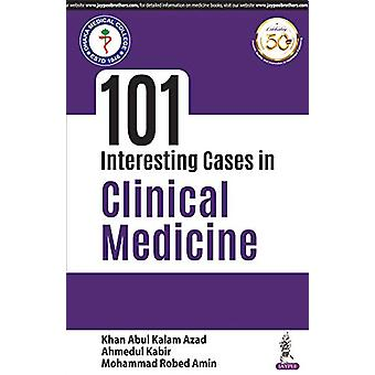 101 Interesting Cases in Clinical Medicine by Kalam Abdul Khan Azad -