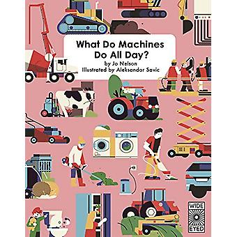 What Do Machines Do All Day by Ms. Jo Nelson - 9781786034656 Book