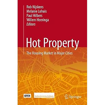 Hot Property  The Housing Market in Major Cities by Edited by Rob Nijskens & Edited by Melanie Lohuis & Edited by Paul Hilbers & Edited by Willem Heeringa