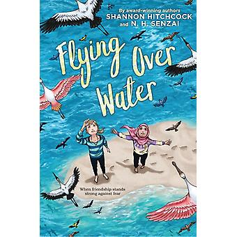 Flying Over Water by Senzai & N. H.Hitchcock & Shannon