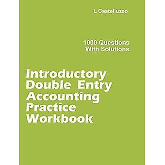 Indledende dobbeltindtastningsregnskabspraksisprojektmappe: 1000 spørgsmål med løsninger