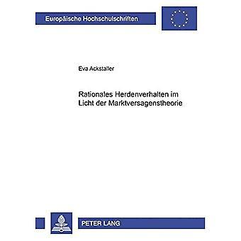 Perustelut Herdenverhalten Im Licht Der Marktversagenstheorie (Europaeische Hochschulschriften / European University Studie)