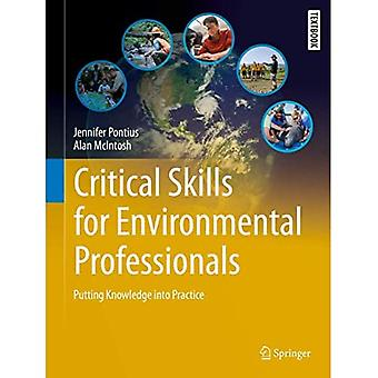 Critical Skills for Environmental Professionals: Putting Knowledge into Practice (Springer Textbooks� in Earth Sciences, Geography and Environment)