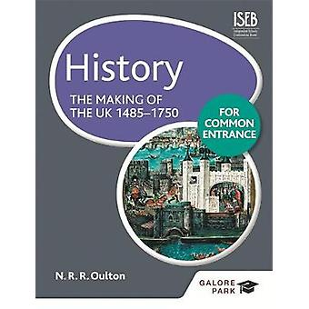 History for Common Entrance The Making of the UK 14851750