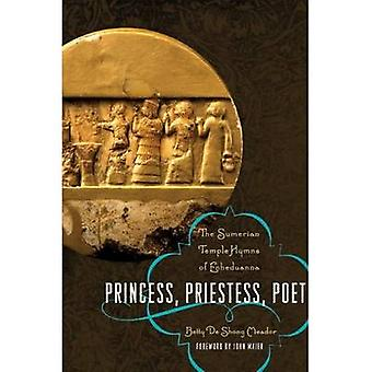 Princess Priestess Poet  The Sumerian Temple Hymns of Enheduanna by Betty De Shong Meador & Foreword by John Maier