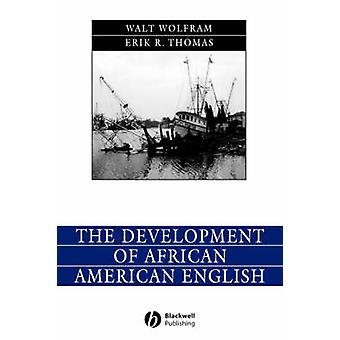 Walt Wolframin afroamerikkalaisen englannin kehitys - 9780631