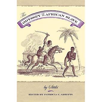 Odysseyen av en afrikansk slav vid Patricia C. Griffin - 978081306185