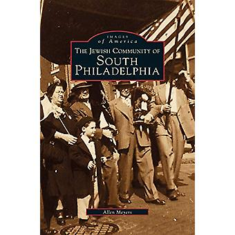 Jewish Community of South Philadelphia by Allen Meyers - 978153163078