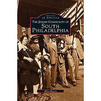Jewish Community of South Philadelphia by Allen Meyers - 978153163078