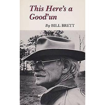 This Here's A Good'un by Bill Brett - 9781585440740 Book