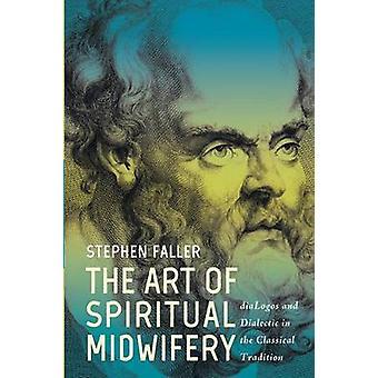 The Art of Spiritual Midwifery by Stephen Faller - 9781625648877 Book
