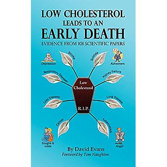 Low Cholesterol Leads to an Early Death - Evidence from 101 Scientific