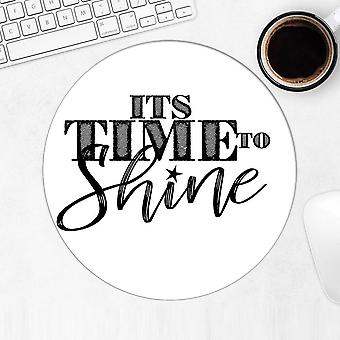 Gift Mousepad: It's time to shine Motivational
