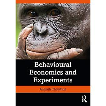 Verhaltensökonomie und Experimente von Ananish Chaudhuri