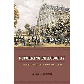 Reforming Philosophy by Laura J. Snyder