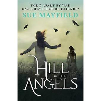 Hill of the Angels by Mayfield & Sue