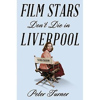 Film Stars Don't Die in Liverpool A True Story