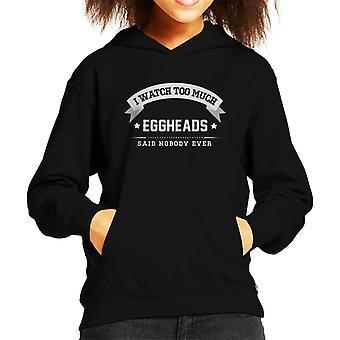Ich sehe zuviel Eggheads sagte niemand je Kind der Kapuzen-Sweatshirt