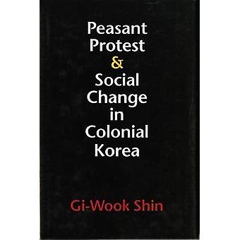 Talonpoika-protestin ja sosiaalisen muutoksen Colonial Korean Gi-Wook Shin-