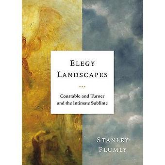 Paisajes de elegía - Constable y Turner y la íntima Sublime por El
