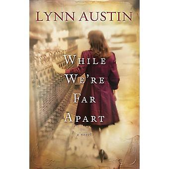 While We're Far Apart by Lynn Austin - 9780764204975 Book
