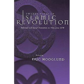 Twenty Years of Islamic Revolution - Political and Social Transition i