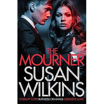 The Mourner (Main Market Ed.) by Susan Wilkins - 9781447241447 Book