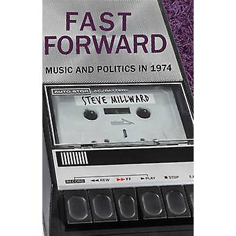 Fast Forward - Music and Politics in 1974 by Steve Millward - 97817858