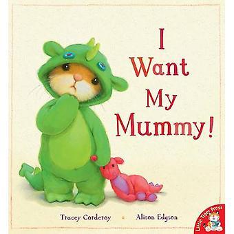 Je veux ma maman! par Tracey Corderoy - Alison Edgson - 9781848955387 B