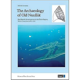 Archaeology of Old Nuulliit - Eigil Knuth's Investigations in the Thul
