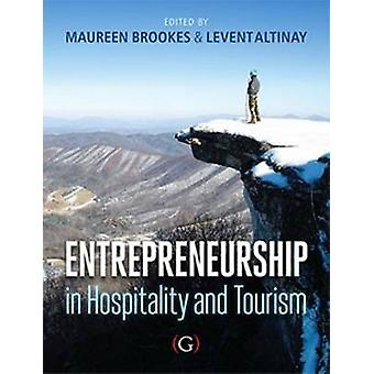 Entrepreneurship in Hospitality and Tourism - A Global Perspective by
