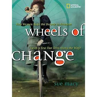 Wheels of Change - How Women Rode the Bicycle to Freedom by Sue Macy -
