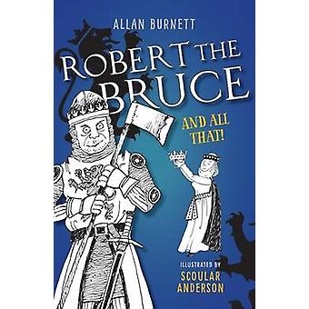 Robert the Bruce and All That by Alan Burnett - Scoular Anderson - 97