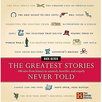 As maiores histórias que nunca contei: 100 contos da história de surpreender, confundir e entorpecer