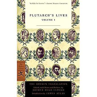 Plutarch's Lives: Volume 1 (The Dryden Translation): Vol 1 (Modern Library)