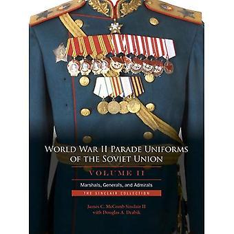 ZWEITEN Weltkrieg Parade-Uniformen der Sowjetunion: Vol. 2