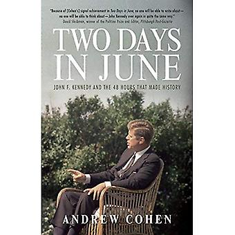 Two Days in June : John F. Kennedy and the 48 Hours that Made History