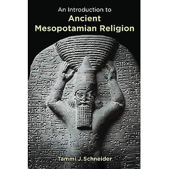 En introduktion till forntida mesopotamiska religionen