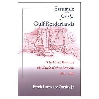 Kampen för Gulf Borderlands: Creek kriget och slaget vid New Orleans, 1812-1815