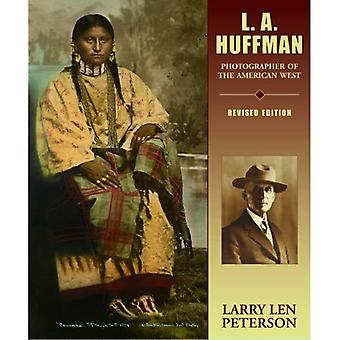 L.A. Huffman: Photographer of the American West