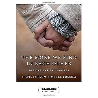 The More We Find in Each Other: Meditations for Couples (Hazelden Meditations)